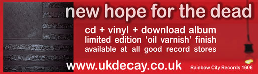 New Hope for the Dead is the title of UK Decay's new full-length studio album