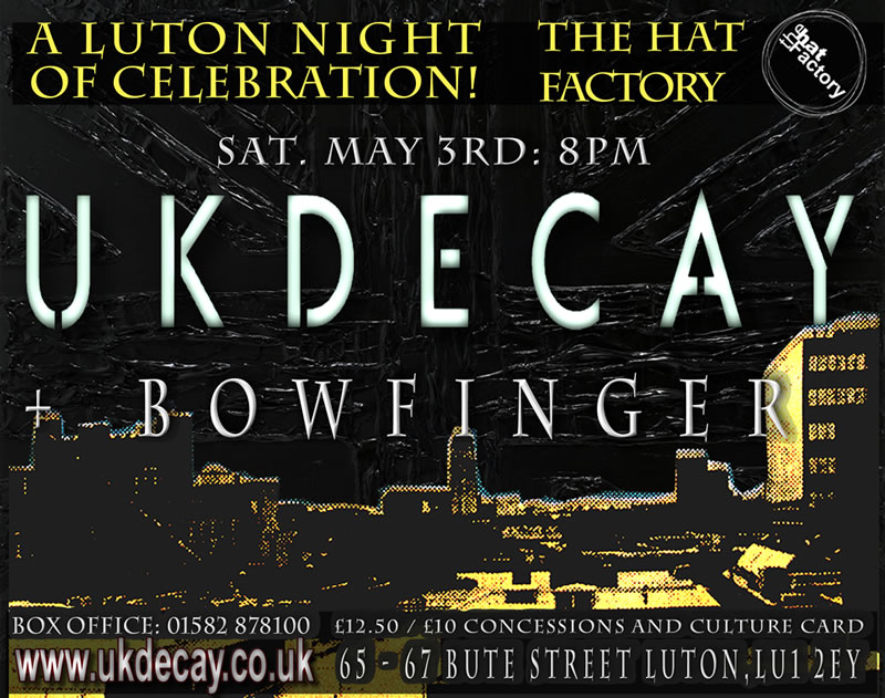 UK Decay and Bowfinger live at the Hat Factory Arts Centre. Saturday May 3rd
